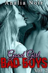 Good Girl, BAD BOYS: Si loin de chez elle, si près de l'interdit..., Volume2