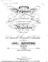 7. potpourri: pour pianoforté et violon ou flute obligée ; sur des thèmes favoris de l'opéra Il crociato in Egitto de J[akob] Meyerbeer ; oeuv. 184