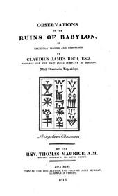Observations on the Ruins of Babylon, as Recently Visited and Described by Claudius James Rich,... By... Thomas Maurice...