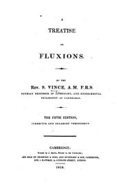 A Treatise on Fluxions ... Fifth edition, corrected and enlarged throughout