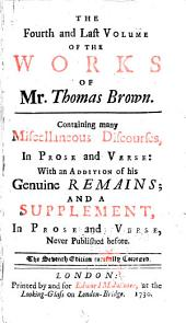 The works of Mr. Thomas Brown, serious and comical: in prose and verse, with his remains in four volumes compleat, Volume 4