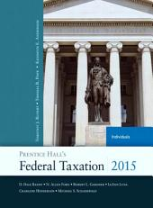 Prentice Hall's Federal Taxation 2015 Individuals: Edition 28