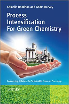 Process Intensification Technologies for Green Chemistry