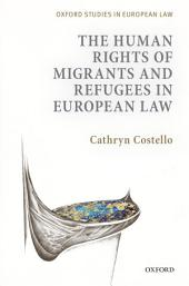 The Human Rights of Migrants and Refugees in European Law