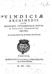 Vindicae Archimedis siue, elenchus cyclometriae nouae, a Philippo Lansbergio nuper editae. Per Alexandrum Andersonum Scotum