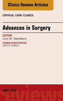 Advances in Surgery  An Issue of Critical Care Clinics  E Book PDF