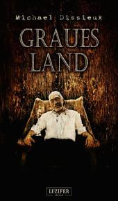 Graues Land: Horror, Thriller, Zombie, Pandemie, Dystopie, Endzeit, Apokalypse