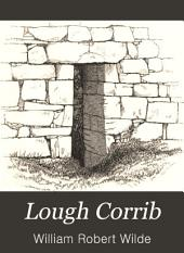 Lough Corrib: Its Shores and Islands ; with Notices of Lough Mask