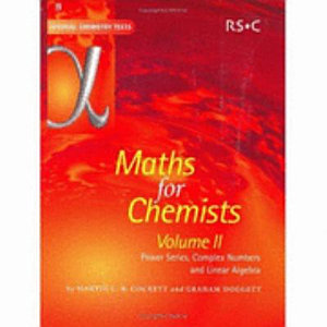 Maths for Chemists  Power series  complex numbers and linear algebra PDF