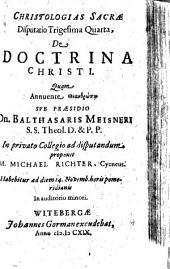 Christologias Sacrae Disputatio Trigesima Quarta, De Doctrina Christi