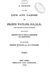 A Memoir of the Life and Labors of Francis Wayland ...
