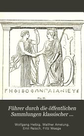 Führer Durch Die Öffentlichen Sammlungen Klassischer Alterümer in Rom: Band 1