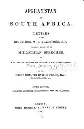 Afghanistan and South Africa: A Letter to the Right Hon. W.E. Gladstone M.P., Regarding Portions of His Midlothian Speeches