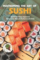 Mastering The Art Of Sushi
