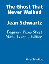 The Ghost That Never Walked Jean Schwartz - Beginner Piano Sheet Music Tadpole Edition