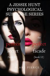 Jessie Hunt Psychological Suspense Bundle: The Perfect Secret (#11) and The Perfect Facade (#12)