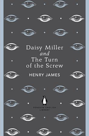 Daisy Miller and The Turn of the Screw PDF