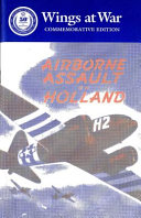 Wings at War Series  No  1 6  Airborne assault on Holland