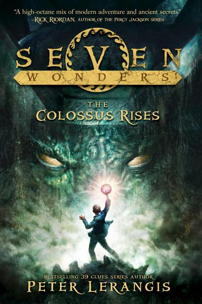 The Colossus Rises Seven Wonders Book 1