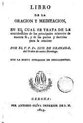Libro de la oracion y meditacion: en el cual se trata de la consideracion de los principales misterios de nuestra santa fe y de las partes y doctrina para la oracion