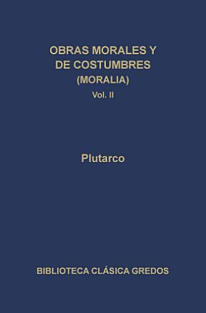 Obras morales y de costumbres  Moralia  II PDF