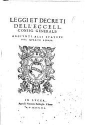 Leggi et decreti dell'eccell. Consig. generale, aggiunti alli statuti del quarto libro