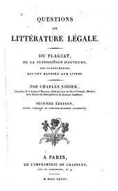 Questions de littérature légale: Du plagiat, de la supposition d'auteurs, des supercheries qui ont rapport aux livres
