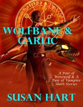 Wolfbane & Garlic: A Boxed Set of Four Paranormal Short Stories