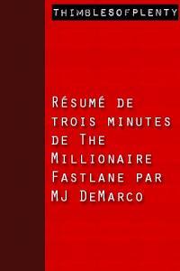 R  sum   de 3 minutes de    The Millionaire Fastlane    par MJ DeMarco PDF