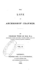 The Life of Archbishop Cranmer: Volume 2
