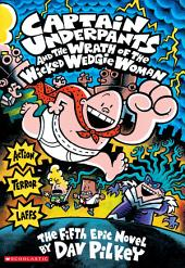 Captain Underpants and the Wrath of the Wicked Wedgie Woman (Captain Underpants #5)