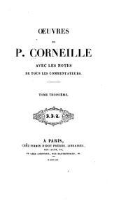 Œuvres de P. Corneille: avec les notes de tous les commentateurs, Volume3