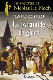 La Pyramide de glace : No12: Une enquête de Nicolas Le Floch