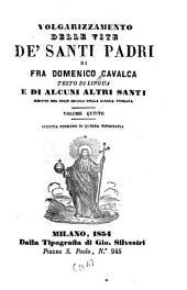 Volgarizzamento delle vite de' santi padri di fra Domenico Cavalca: Testo di lingua, Volume 5