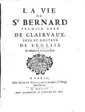 La Vie de St Bernard, premier abbé de Clairvaux. [With a portrait.]