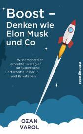 Boost   Denken wie Elon Musk und Co PDF
