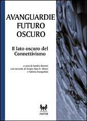Avanguardie futuro oscuro. Il lato oscuro del connettivismo