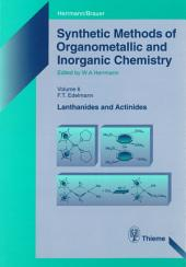 Synthetic Methods of Organometallic and Inorganic Chemistry, Volume 6, 1997: Volume 6: Lanthanides and Actinides