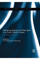 Delivering Olympic and Elite Sport in a Cross Cultural Context: From Beijing to London