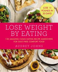 Lose Weight By Eating Book PDF