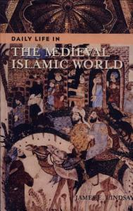 Daily Life in the Medieval Islamic World Book
