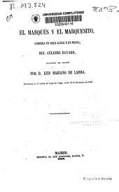 El marqués y el marquesito: comedia en tres actos y en prosa