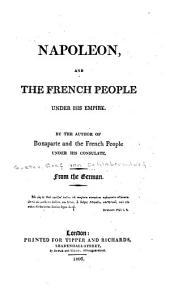 Napoleon, and the French People Under His Empire