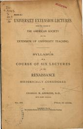 Syllabus of a Course of Six Lectures on the Renaissance, Historically Considered ...
