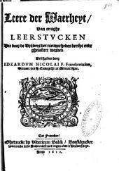 Leere der waerheyt, van eenighe leerstvcken die door de drijvers der nieuwicheden berispt ende ghelastert worden: Volume 1