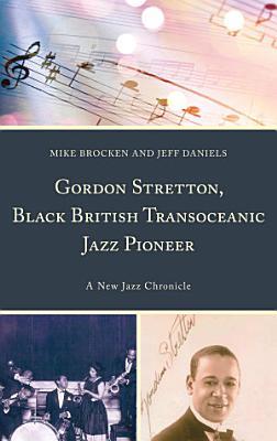 Gordon Stretton  Black British Transoceanic Jazz Pioneer