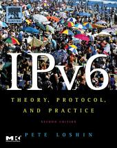 IPv6: Theory, Protocol, and Practice, Edition 2