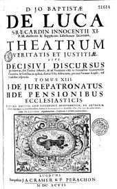 Theatrum veritatis et justitiae sive decisivi discursus ad veritatem editi in forensibus controversiis canonicis et civilibus