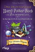Das inoffizielle Harry Potter Buch der Zauberspr  che und magischen Gegenst  nde PDF