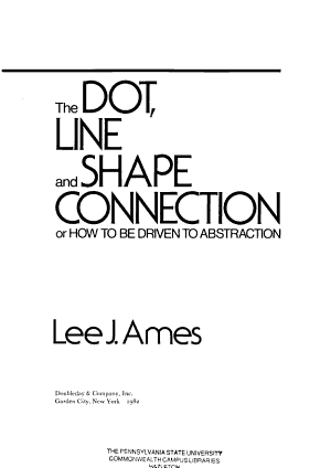 The Dot  Line  and Shape Connection  Or  How to be Driven to Abstraction